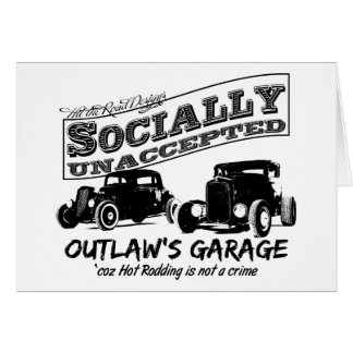 Outlaw's Garage. Socially unaccepted Hot Rods Greeting Card