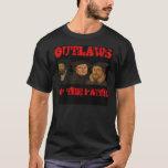 Outlaws of the Faith T-Shirt