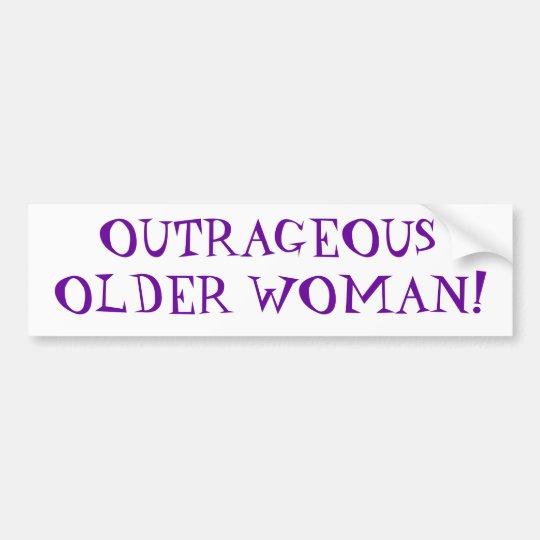 Outrageous Older Woman Bumper Sticker