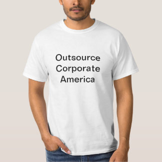 Outsource Corporate America Tee Shirts
