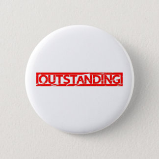 Outstanding Stamp 6 Cm Round Badge