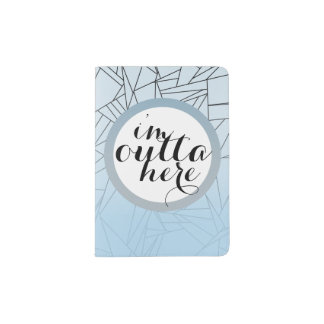 Outta here! passport holder