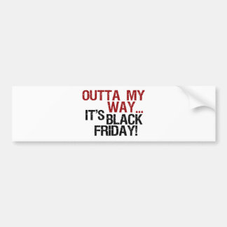 outta my way black friday bumper sticker
