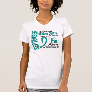 Ovarian Cancer Awareness Month Every Month For ME T-Shirt