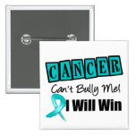 Ovarian Cancer Cant Bully Me I Will Win 15 Cm Square Badge