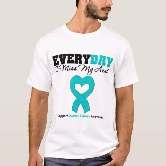Ovarian Cancer Every Day I Miss My Aunt T-Shirt