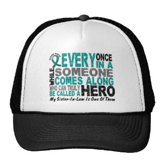Ovarian Cancer Hero Comes Along SISTER-IN-LAW Cap