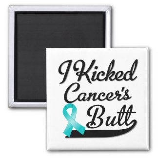 Ovarian Cancer I Kicked Butt Square Magnet