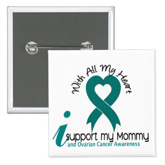 Ovarian Cancer I Support My Mommy 15 Cm Square Badge