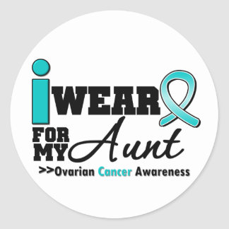 Ovarian Cancer I Wear Teal For My Aunt Stickers