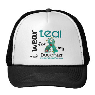 Ovarian Cancer I WEAR TEAL FOR MY DAUGHTER 43 Cap