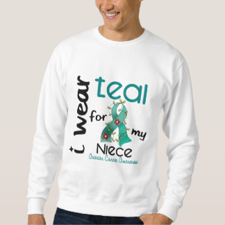 Ovarian Cancer I WEAR TEAL FOR MY NIECE 43 Pull Over Sweatshirts