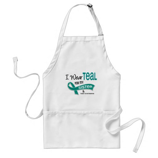Ovarian Cancer I WEAR TEAL FOR MY SISTER 42 Apron