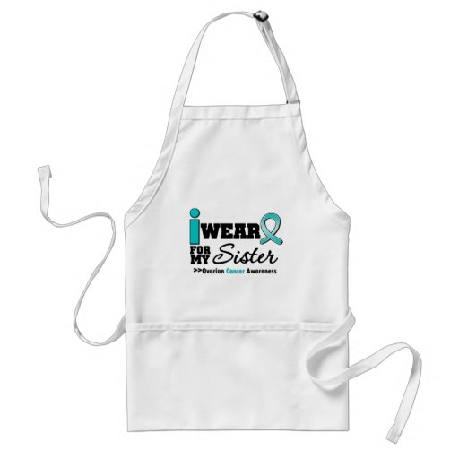 Ovarian Cancer I Wear Teal For My Sister Apron