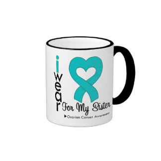 Ovarian Cancer I Wear Teal Heart For My Sister Coffee Mugs