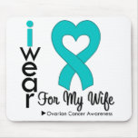 Ovarian Cancer I Wear Teal Heart For My Wife Mouse Pads