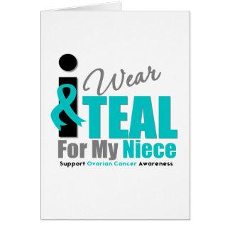Ovarian Cancer I Wear Teal Ribbon Niece Cards