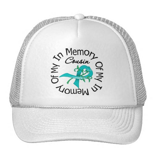 Ovarian Cancer In Memory of My Cousin Hat