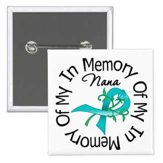 Ovarian Cancer In Memory of My Nana Pin