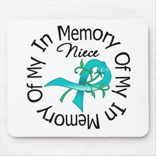 Ovarian Cancer In Memory of My Niece Mouse Pads