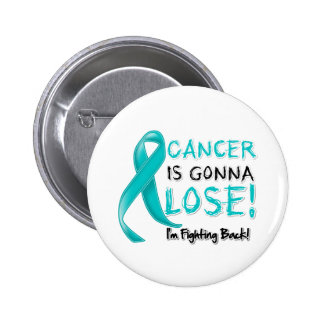 Ovarian Cancer is Gonna Lose 6 Cm Round Badge