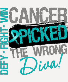 Ovarian Cancer Picked The Wrong Diva Tees