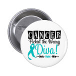 Ovarian Cancer Picked The Wrong Diva v2 6 Cm Round Badge