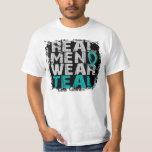 Ovarian Cancer Real Men Wear Teal Tee Shirts