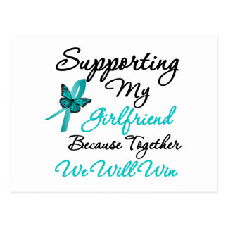 Ovarian Cancer Supporting My Girlfriend Postcard
