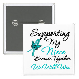 Ovarian Cancer Supporting My Niece Buttons