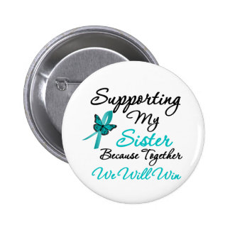 Ovarian Cancer Supporting My Sister 6 Cm Round Badge