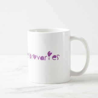 Ovaries before Brovaries Coffee Mug