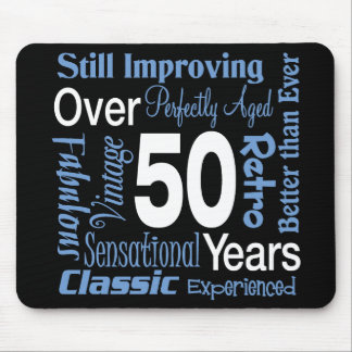 Over 50 Years 50th Birthday Mouse Pad