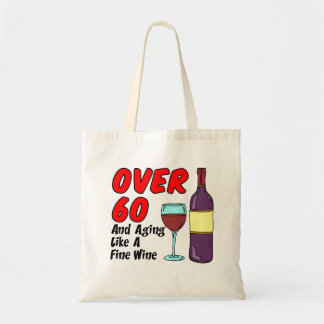 Over 60 Aging Like A Fine Wine Tote Bag