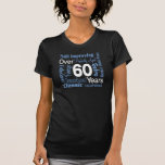 Over 60 Years 60th Birthday Tee Shirts