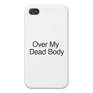 Over My Dead Body iPhone 4/4S Covers