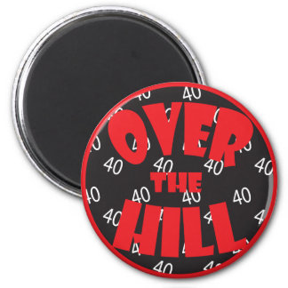 """Over the Hill """"40"""" Birthday 6 Cm Round Magnet"""