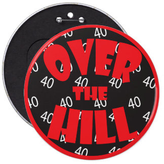 "Over the Hill ""40"" Button"