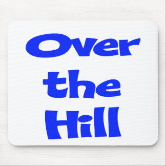 Over The Hill 50th Birthday Gifts Mouse Pad