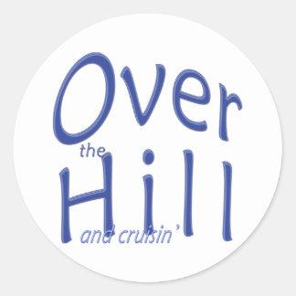Over the Hill and cruisin' Round Sticker
