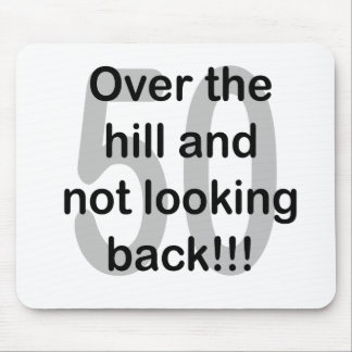 Over The Hill And Not Looking Back - 50 Mouse Pad