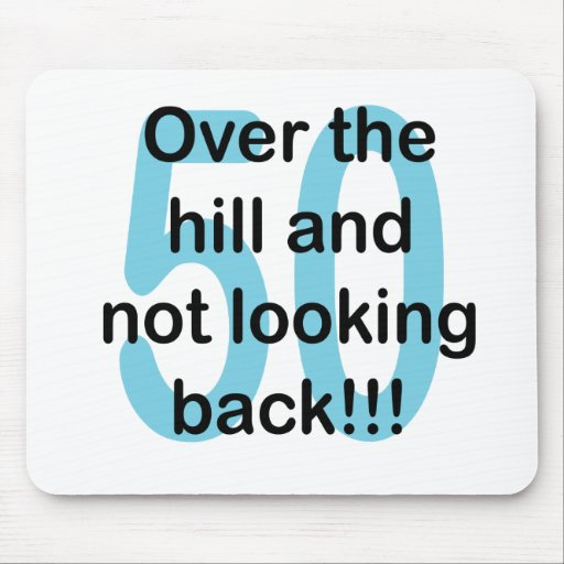 Over The Hill And Not Looking Back - 50 Mousepads