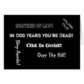 Over the Hill Birthday, Brother-in-law black white Greeting Card
