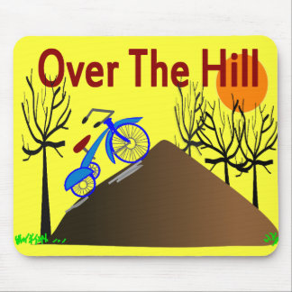 """Over The Hill"" Funny Birthday Gifts Mouse Pad"