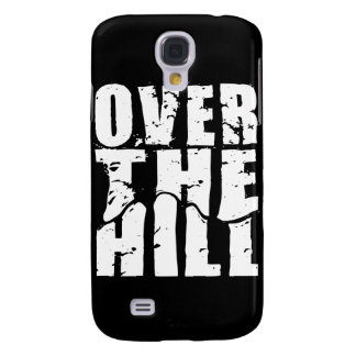 OVER THE HILL GALAXY S4 CASE