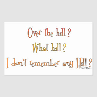 Over The Hill? Rectangular Sticker