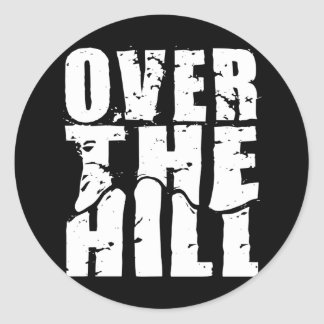 OVER THE HILL ROUND STICKER