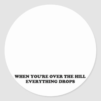 OVER THE HILL ROUND STICKER