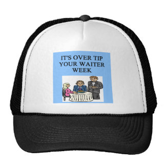 over tip your waiter hats