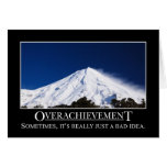 Overachievement is really a bad idea greeting cards